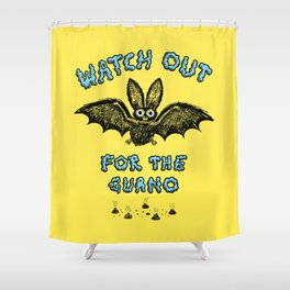 Watch Out For The Guano Shower Curtain