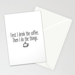 Gilmore Girls - First I drink the coffee Stationery Cards