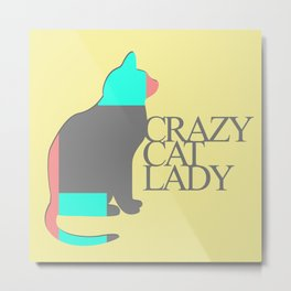 Crazy Cat Lady Metal Print