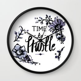 Time to Hustle - Floral Illustration Wall Clock