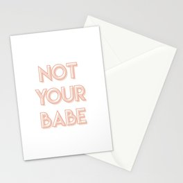NOT YOUR BABE (1) Stationery Cards