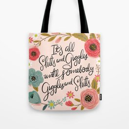 Pretty Sweary: It's all shits and giggles until... Tote Bag
