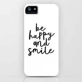 Be Happy and Smile black and white monochrome typography poster design home wall bedroom decor iPhone Case