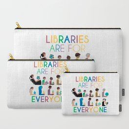 Rainbow Libraries Are For Everyone Carry-All Pouch