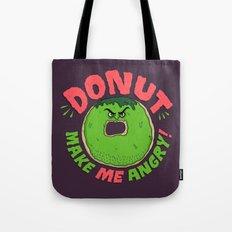Donut Make Me Angry! Tote Bag