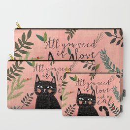 ALL YOU NEED IS LOVE AND A CAT Carry-All Pouch