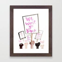 We Won't Go Back Framed Art Print