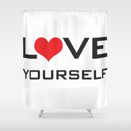 Love Yourself Shower Curtain