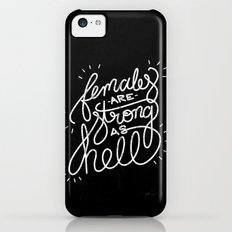 Females Are Strong As Hell iPhone 5c Slim Case