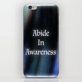 Abide In Awareness Inspiration iPhone Skin