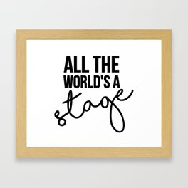 All the world's a stage Framed Art Print