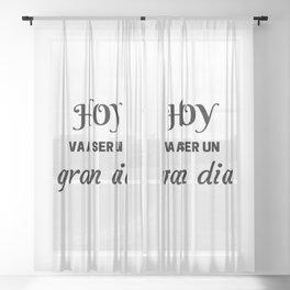 HOY VA A SER UN GRAN DIA - SPANISH Sheer Curtain