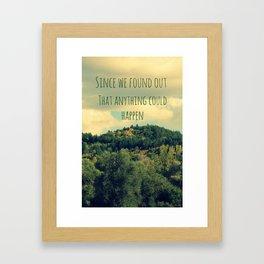 ANYTHING COULD HAPPEN Framed Art Print