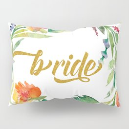 Bride Modern Typography Floral Wreath Pillow Sham