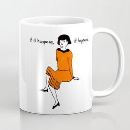 if it happens, it happens Coffee Mug