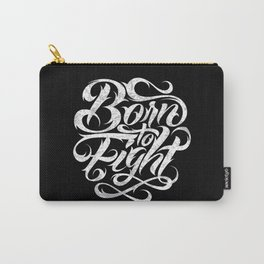 Born To Fight Carry-All Pouch