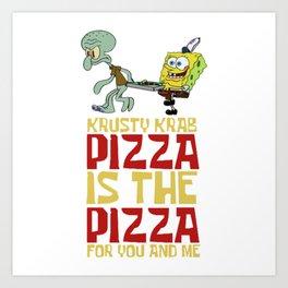 Krusty Krab Pizza Art Print