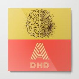 ADHD A1 Metal Print