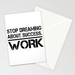 Stop Dreaming About Success - Work Hustle Motivation Fitness Workout Bodybuilding Stationery Cards