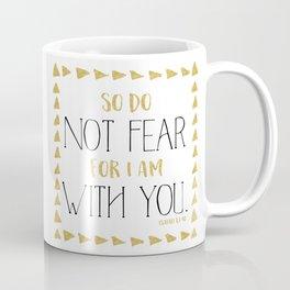 Do not fear Coffee Mug