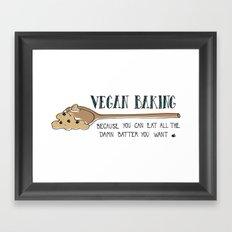 Vegan Baking Because You Can Eat All The Damn Batter You Want Framed Art Print