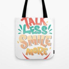 Talk Less Smile More - Hamilton Tote Bag