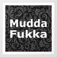 Mudda Fukka Art Print