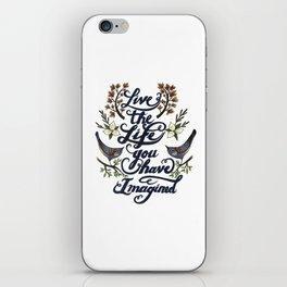 Live the life you have imagined - Thoreau iPhone Skin