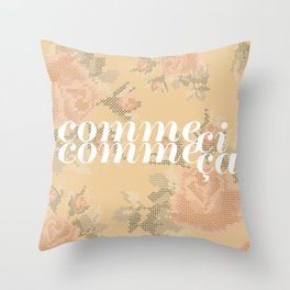 Comme Ci Comme Ca Throw Pillow