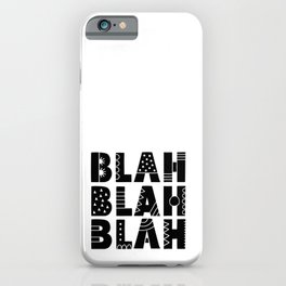 Blah Blah Blah iPhone Case