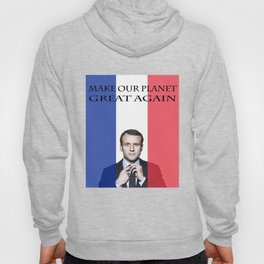 Macron Make Our Planet Great Again Hoody