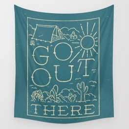 Go Out There Wall Tapestry