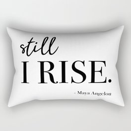 Still I Rise - Maya Angelou Rectangular Pillow