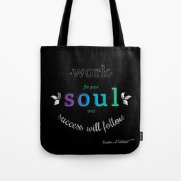 Work For Your Soul and Success Will Follow - Quote (Cool Gradient on Black Tote Bag