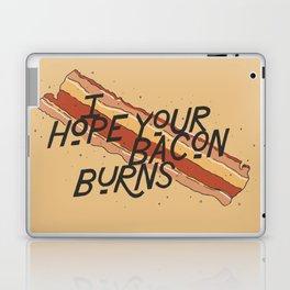 I Hope Your Bacon Burns Laptop & iPad Skin