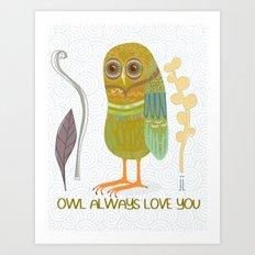 Owl Always Love You Art Print