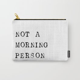 Not a morning person Carry-All Pouch