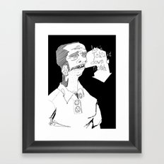 Let's take it down a notch. Framed Art Print