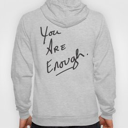 You are enough. Hoody