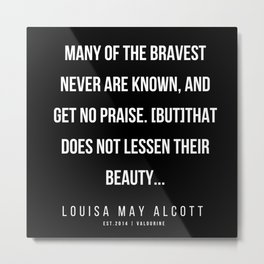 82     |   Louisa May Alcott Quote | 200413 Metal Print
