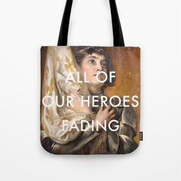 Joan of Arc is Fading Tote Bag