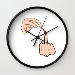 A Nice Feminist Fuck You Tee For Bitches With An Illustration Of Fingers Putting Nail Polish T-shirt Wall Clock