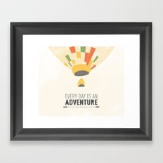 Every Day is an Adventure... Framed Art Print