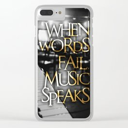 When Words Fail Music Speaks Clear iPhone Case