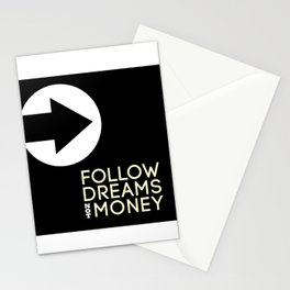 Follow Dreams Not Money Stationery Cards