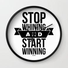 Stop whining an start winning Wall Clock