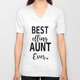 best effing aunt ever sister t-shirts Unisex V-Neck