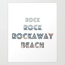 Rock, Rock, Rockaway Beach Art Print