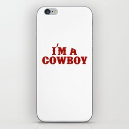 I Am a Cowboy and My Partner Likes How I Ride Funny T-shirt iPhone Skin