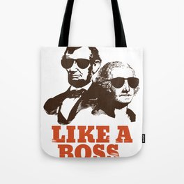 Like A Boss Funny and Hilarious President's Day design Tote Bag